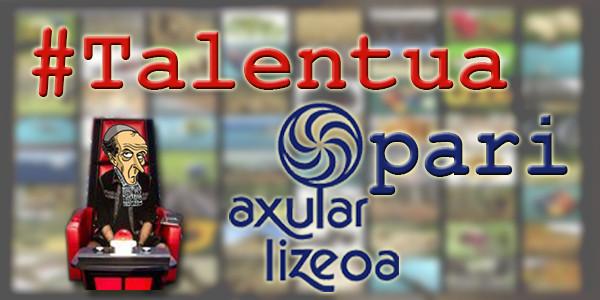 #Talentua-opari martxan dago!
